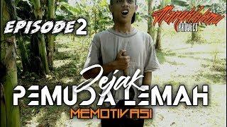 TULUNGAGUNG JEJAK PEMUDA LEMAH MEMOTIVASI NGARIT EPISODE 2