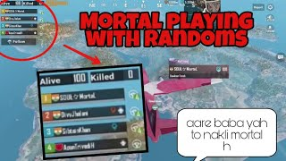 MORTAL PLAYING WITH Randoms || sumar gaming