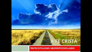 #11 Curso de Crescimento - Pentecostalismo e Neopentecostalismo