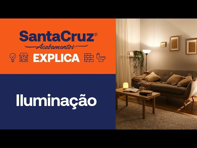 Dicas de Iluminação | Santa Cruz Explica