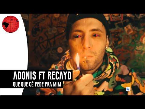 Adonis ft. Derek, Dfideliz & Jé Santiago (Recayd Mob) - Que que cê pede pra mim [prod. Lucas Spike]