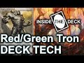 Inside The Deck #98: Modern Red/Green Tron Deck Tech