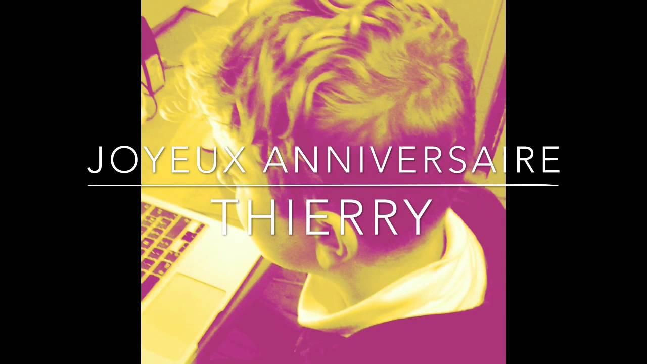 Joyeux Anniversaire Thierry Youtube