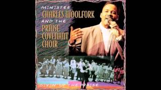 Sow A Seed Of Love : Charles Woolfork & The Praise Covenant Choir
