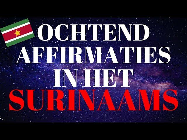 Ochtend Affirmaties in het Surinaams Sranan Tongo