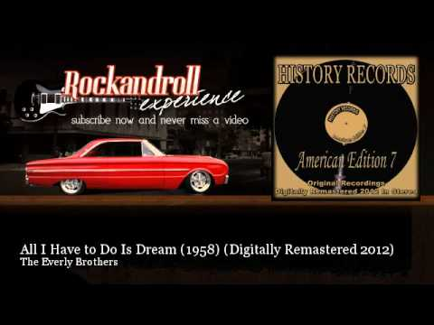 The Everly Brothers - All I Have To Do Is Dream (1958) - Digitally Remastered 2012