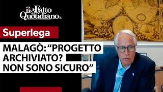 """Giovanni Malagò: """"La Superlega è un progetto svanito? Non ci metto la mano sul fuoco"""""""
