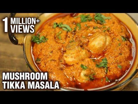 Mushroom Tikka Masala Recipe - Restaurant Style Mushroom Tikka Masala - Varun