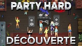 Party Hard #1 : Découverte avec les viewers