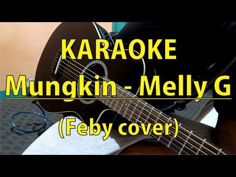 KARAOKE Mungkin - Melly Goeslaw (Feby Cover By Tival Salsabilah) Instrument
