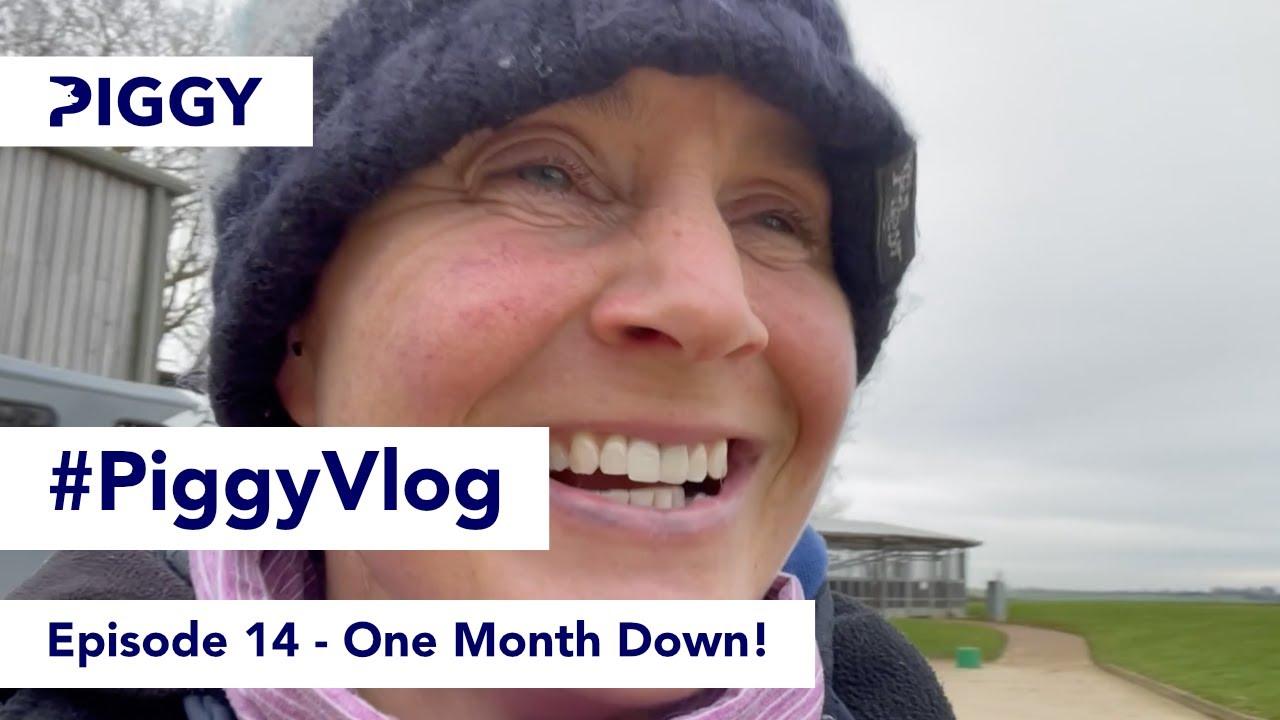 One Month Down!   Episode 14   #PiggyVlog 2021