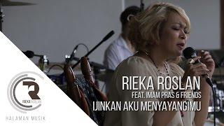 Rieka Roslan ft. Imam Pras & Friends - Ijinkan Aku Menyayangimu