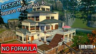 LIFEAFTER - DESAIN RUMAH UNTUK MANOR LEVEL 6 TANPA FORMULA (HOUSE DESIGN NO FORMULA)
