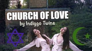 """""""Church of Love"""" song by Indiggo Twins - anthem of solidarity (Jewish Christians Muslim are all one)"""