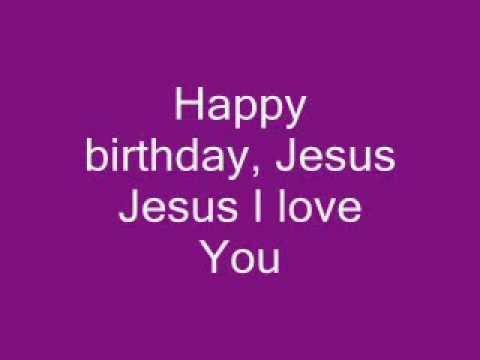 Happy Birthday Jesus Lyrics Youtube