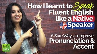 How to speak Fluent English like a Native Speaker? | English Pronunciation & Accent Training