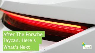 After the Porsche Taycan, Here's What's Next for Porsche