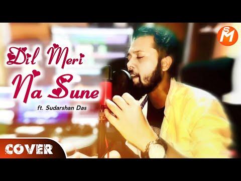 Dil Meri Na Sune | Genius | Himesh Reshammiya | Sudarshan Das | cover