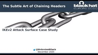 The Subtle Art of Chaining Headers - IKEv2 Attack Surface Case Study