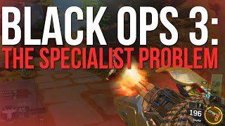 Black Ops 3: The Specialist Problem (Call of Duty: Black Ops 3 Multiplayer Gameplay)