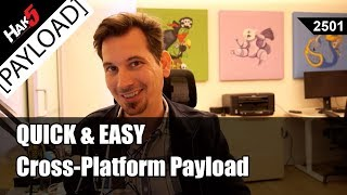 Quick & Easy Cross-Platform Payloads - Hak5 2501