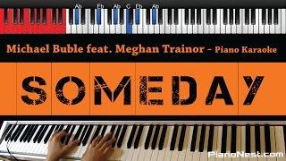 Michael Buble - Someday feat. Meghan Trainor - HIGHER Key (Piano Karaoke / Sing Along) Mp3