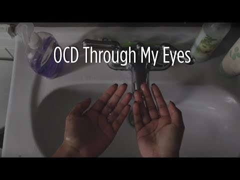 Obsessive-Compulsive Disorder - Through My Eyes