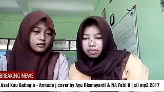 Asal Kau Bahagia - Armada   cover by Ayu Rismayanti & NA febi U   xii mp2 2017