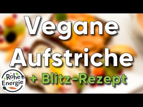 VEGANE AUFSTRICHE + BLITZ-REZEPT
