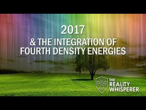 2017 & The Integration of Fourth Density Energies