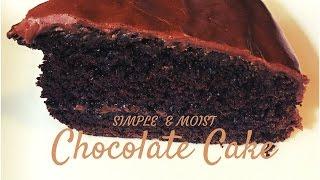 Simple Moist Chocolate Cake