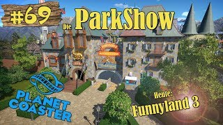 Planet Coaster: Die ParkShow #69 - Funnyland 3! [LET'S SHOW] [PARKSHOW] [DEUTSCH]
