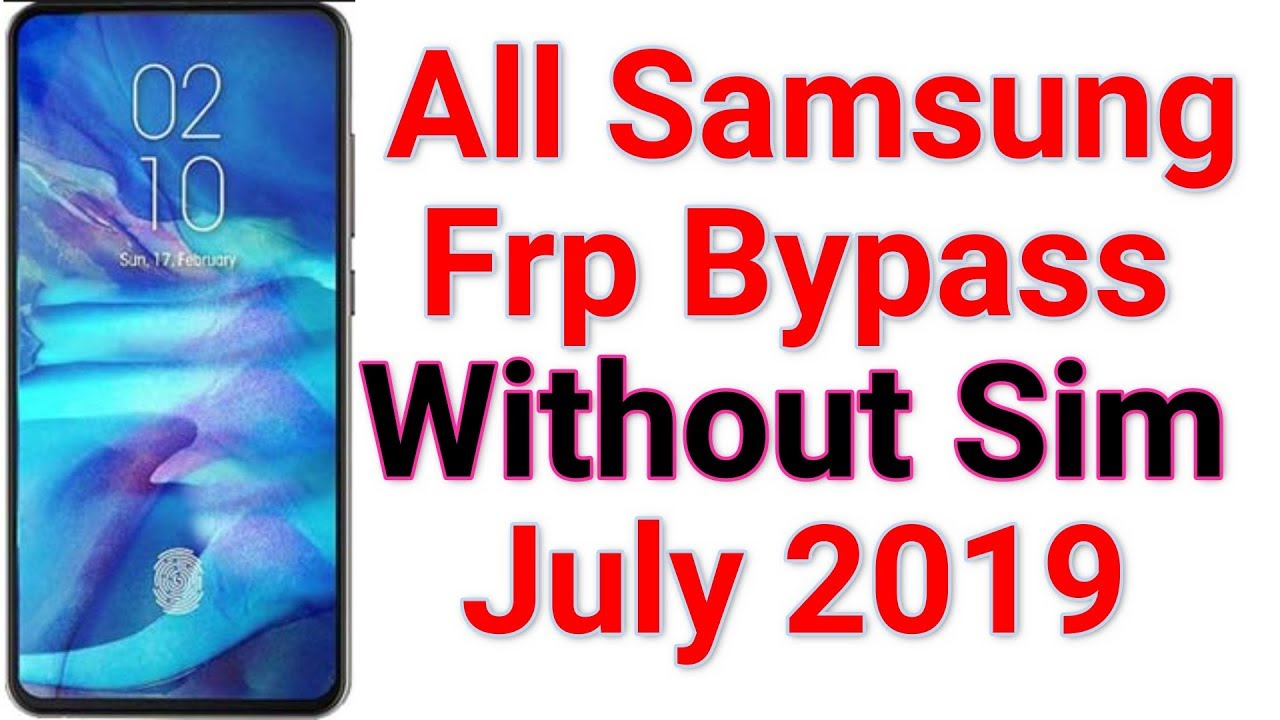All Samsung New Update July 2019 Frp 9 0 Bypass Without Sim