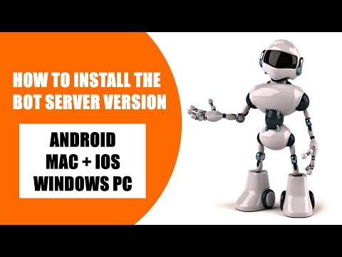 How To Install The Bot Server On Android, IOS, PC & MAC