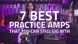 The 7 Best Practice Guitar Amps - Affordable Gigging Guitar Amps