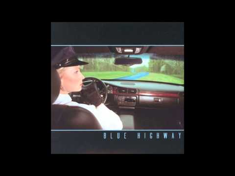 (7) I Hung My Head :: Blue Highway