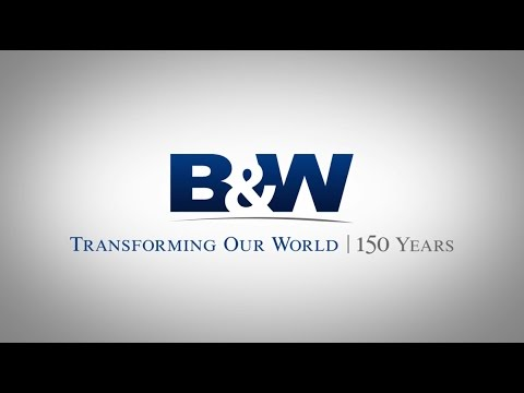 Babcock & Wilcox - Transforming Our World For 150 Years