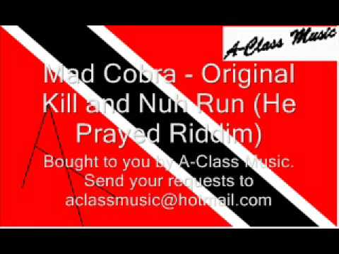 Mad Cobra - Original Kill and Nuh Run (He Prayed Riddim)
