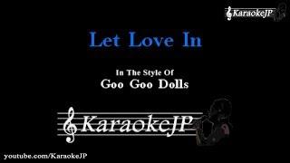 Let Love In (Karaoke) - Goo Goo Dolls