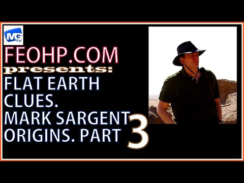 MARK SARGENT FLAT EARTH CLUES ORIGINS 3: mirrored by TIM OZMAN, INFINITE PLANE SOCIETY RADIO CHANNEL thumbnail