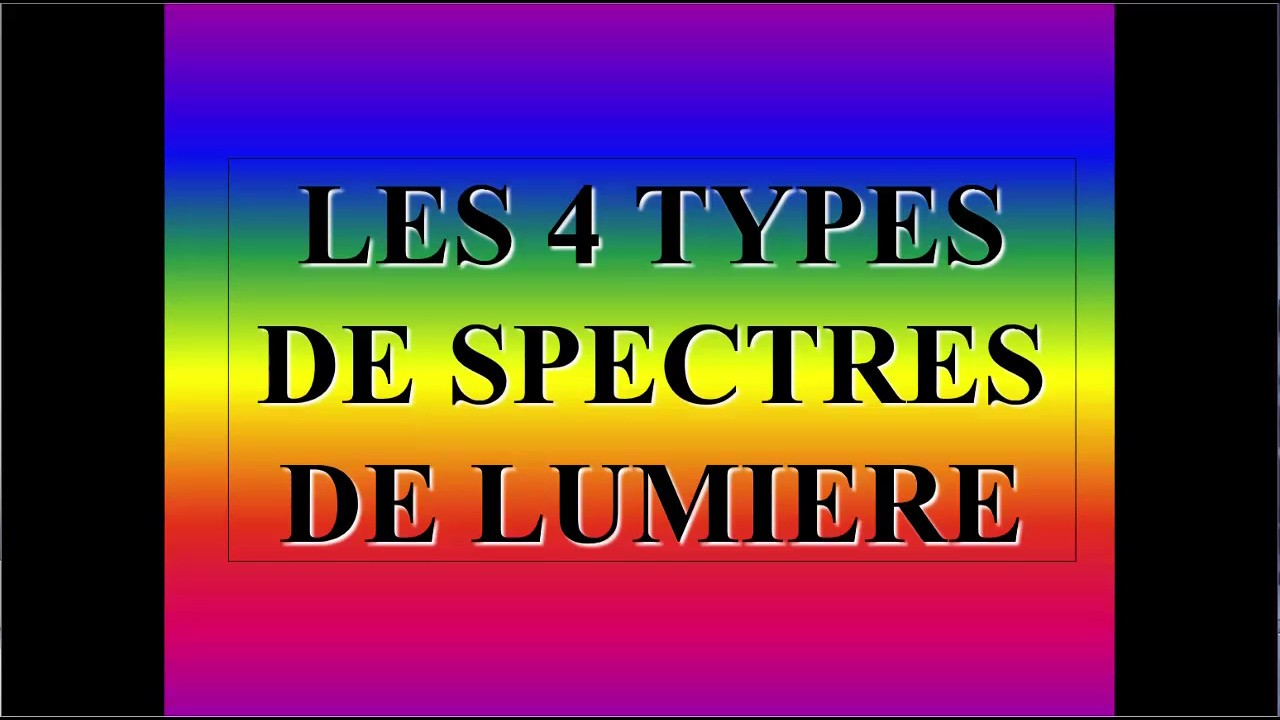 Les 4 types spectres lumineux - Physique Chimie Facile - YouTube