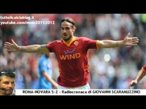 ROMA-NOVARA 5-2 – Radiocronaca di Giovanni Scaramuzzino (1/4/2012) da Radiouno RAI