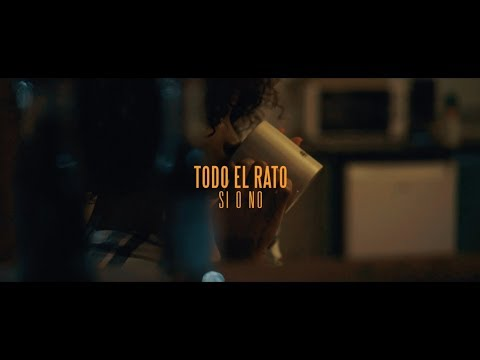 TODO EL RATO - Si o No (Official Video)