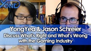 YongYea & Jason Schreier Discuss What's Right and What's Wrong with the Gaming Industry