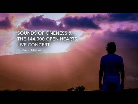 SOUNDS of ONENESS & The 144,000 Open Hearts Live Concerts - Marco Missinato