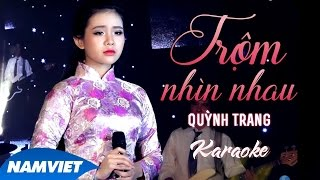 [KARAOKE] Trộm Nhìn Nhau - Quỳnh Trang