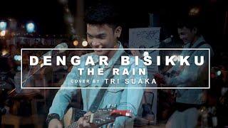 DENGAR BISISKKU - THE RAIN (LIRIK) LIVE AKUSTIK COVER BY TRI SUAKA