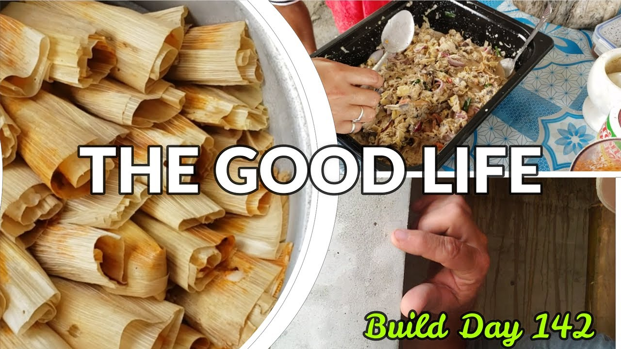Philippines Beach House Build Day 142 :Bacolod-style Ensalada , Mexican Pork Tamales while Building