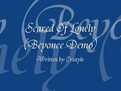 Scared Of Lonely - Beyonce Demo(Cri$tyle)