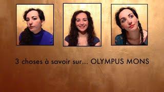 3 choses à savoir sur... Olympus Mons